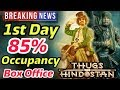 Thugs Of Hindostan 1st Day Occupancy Report | Box Office Collection | Aamir Khan
