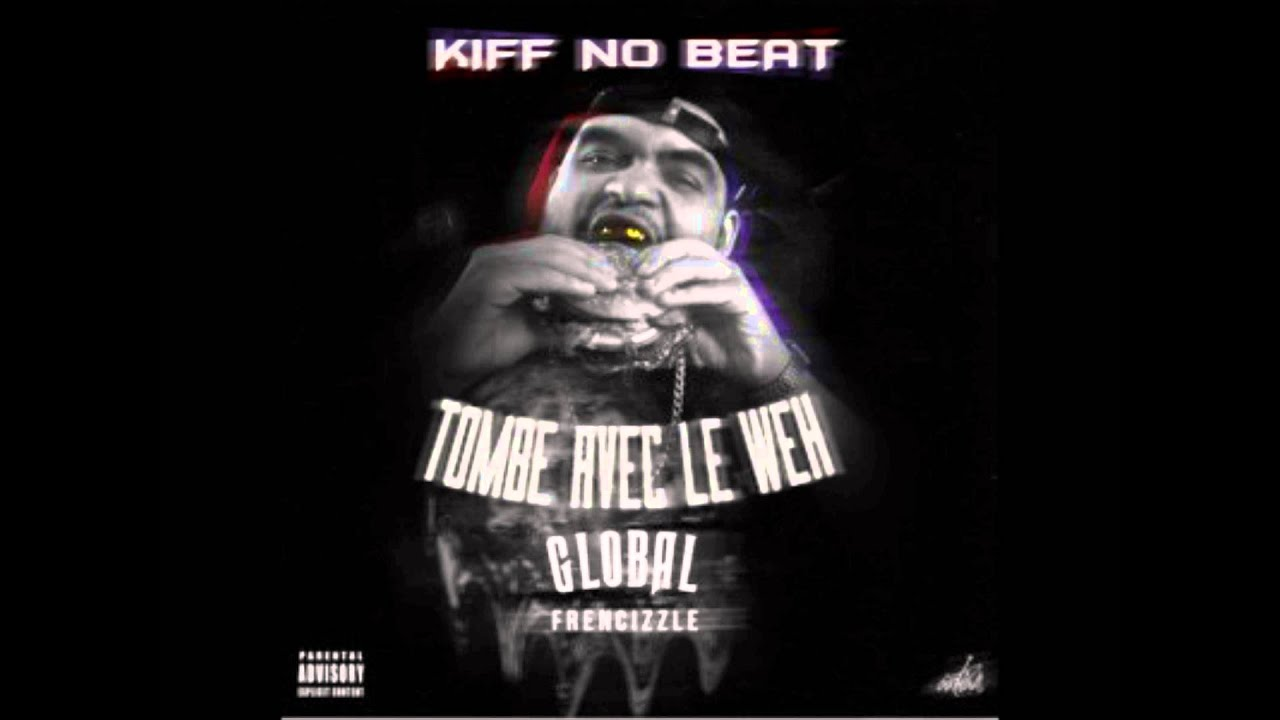 Kiff no beat t a w tombe avec le weh prod by for Kiff no beat chambre 13 telecharger