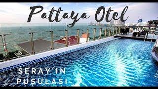 Pattaya Otel Turu   Pattaya'da Hangi Otelde Kaldık?   SERAY