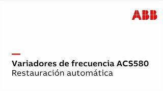 Video: ACS580 - Cómo restaurar automáticamente el variador