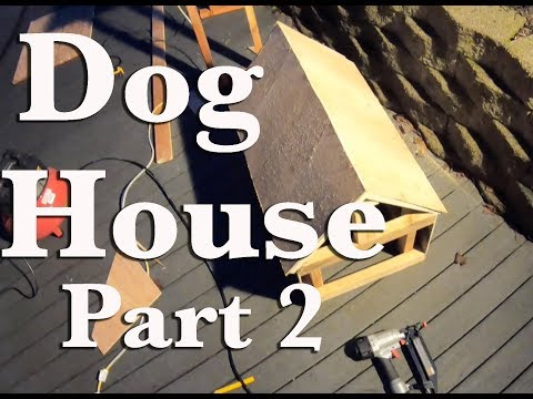 DIY DOG HOUSE part 2