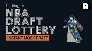 Instant Mock Draft | NBA Draft Lottery | The Ringer