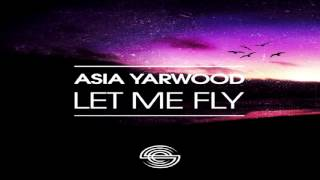 "Asia Yarwood  -  ""Let Me Fly"" (Soulfuledge Remix)"
