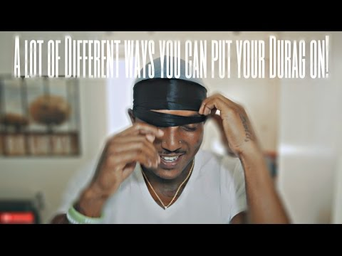 360 Wave Tutorials: ALOT OF DIFFERENT WAYS TO PUT YOUR DURAG!!