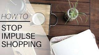 10 EASY TIPS TO STOP IMPULSE BUYING | minimalism & money