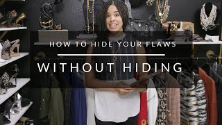 How To Hide Your Flaws Without Hiding