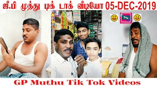 GP Muthu Tik Tok videos 05-Dec-2019