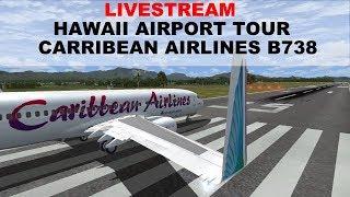 FSX:SE | HAWAII AIRPORT TOUR | PHLI-PHNL-PHNY-PHOG-PHTO | CARRIBEAN AIRLINES B738 | JOINFS