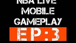 NBA Live Mobile Gameplay Ep:3