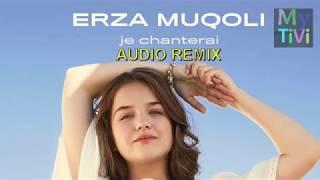 Erza Muqoli - Je chanterai (Audio Remix)