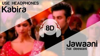 Kabira Encore 8D Audio Song - Yeh Jawaani Hai Deewani   Ranbir Kapoor, Deepika Padukone