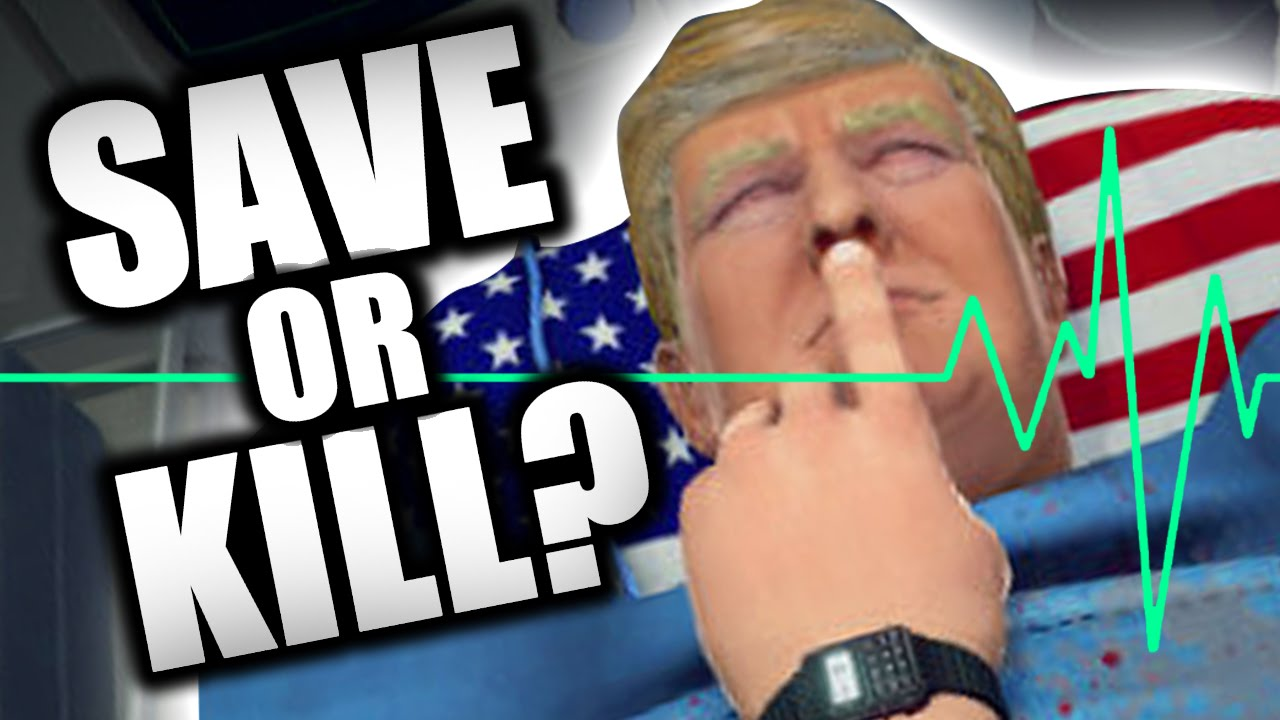 Would you kill trump surgeon simulator part 8 youtube solutioingenieria Image collections