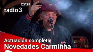 Novedades Carminha ACTUACIÓN COMPLETA | Fiesta de Radio 3 Extra