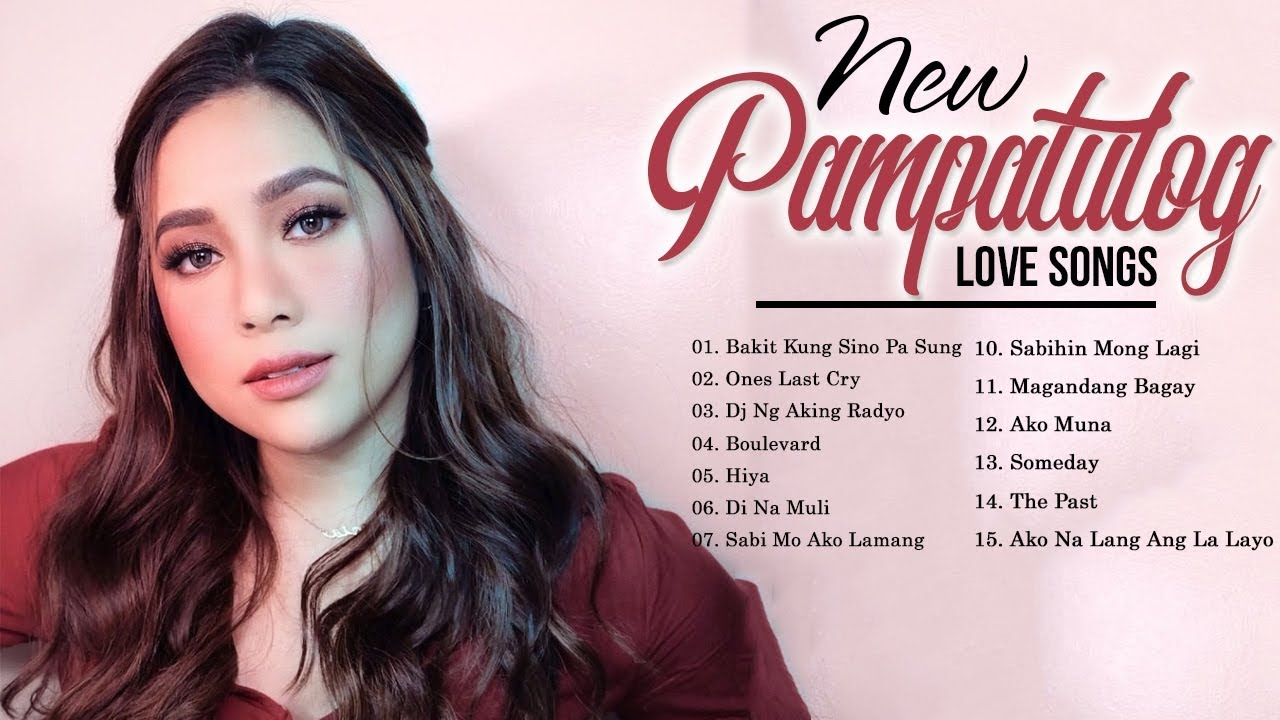 Pampatulog Love Songs Opm Nonstop Hugot Opm Love Songs Collection 2019 Youtube