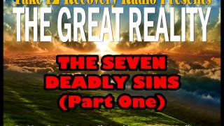 The Seven Deadly Sins (Part One) Pride, Greed & Lust