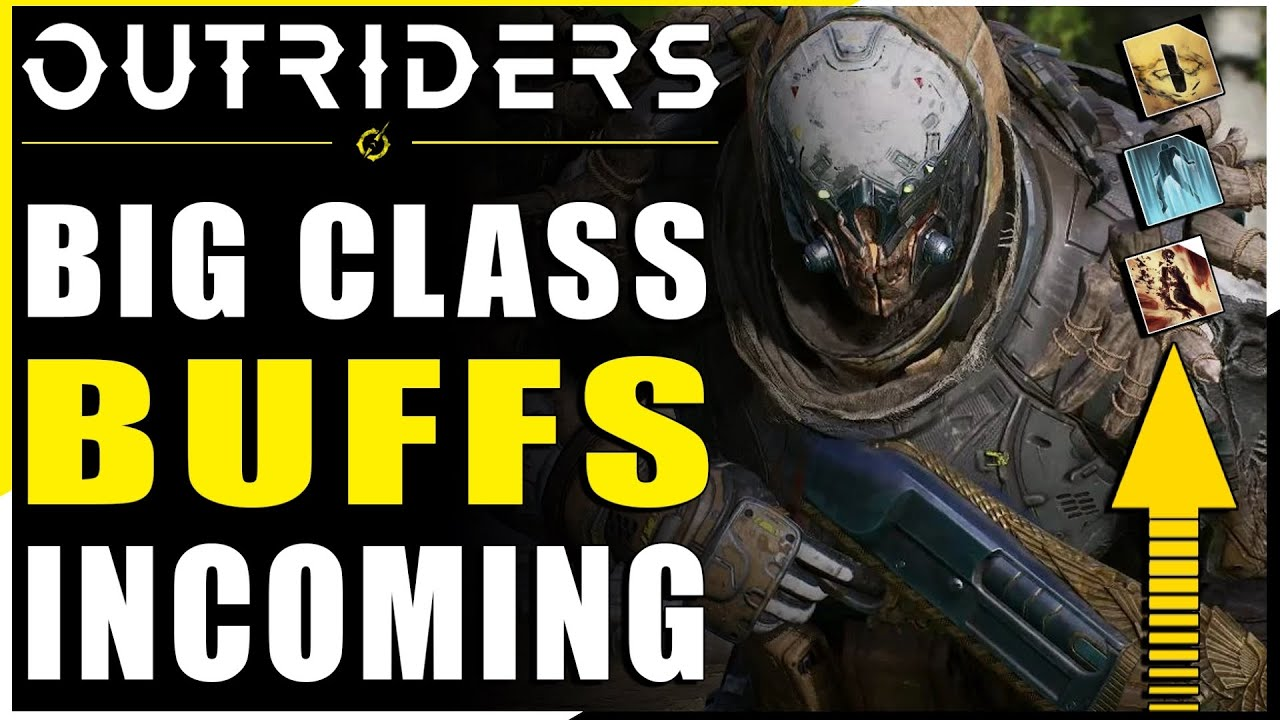 OUTRIDERS | Oh Baby! Bring On The Class/Skill Buffs 💪 - Latest Outriders New + Updates