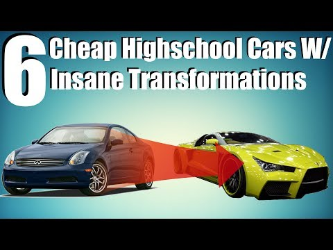 6 Cheap High School Cars with Insane Transformations!