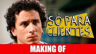 Vídeo - Making Of – Só para clientes