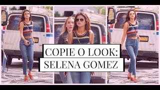 COPIE O LOOK : SELENA GOMEZ 2017