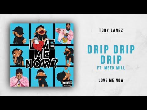 Tory Lanez - Drip Drip Drip Ft. Meek Mill (Love Me Now)
