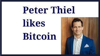 Peter Thiel agrees Bitcoin disrupts Gold