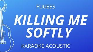 Killing Me Softly - Fugees (Karaoke Acoustic Guitar)