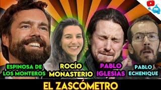 ESPINOSA DE LOS MONTEROS, PABLO IGLESIAS, ECHENIQUE, ROCÍO MONASTERIO y más - EL ZASCOMETRO #57💥