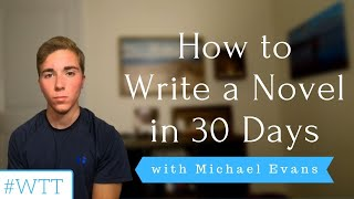 How to Write a Novel in 30 Days | YEW's Writing Tip Tuesday