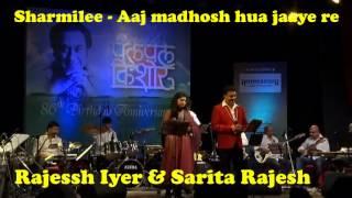 Rajessh Iyer - Aaj madhosh hua jaaye re