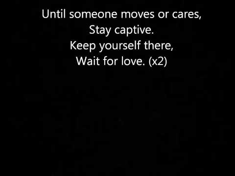 Still Remain-Stay Captive + Lyrics