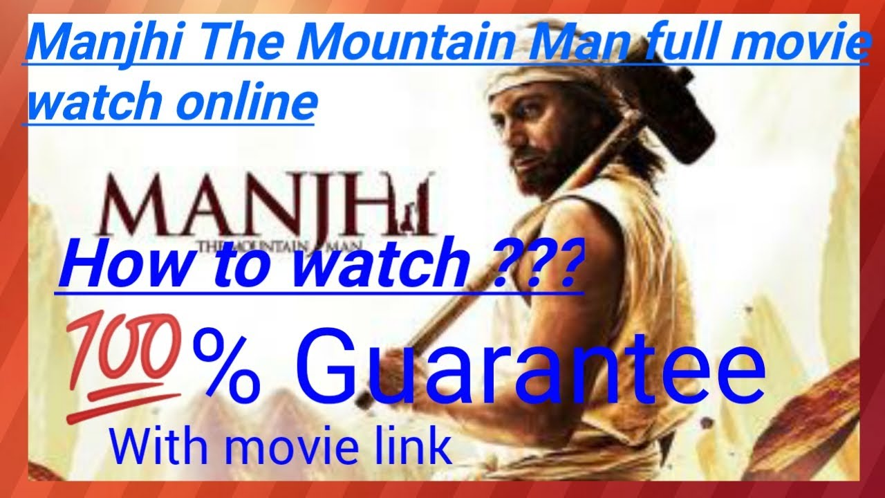 Manjhi The Mountain Man Full Movie Watch Online Guarantee With Movie Link Youtube