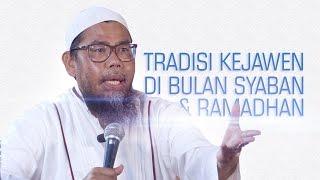 Download Video Kajian Islam: Tradisi Kejawen di Bulan Syaban dan Ramadhan - Ustadz Zainal Abidin, Lc MP3 3GP MP4