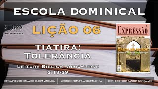 Apocalipse 2.18-23 - Lição 06 - Tiatira: Uma certa tolerância