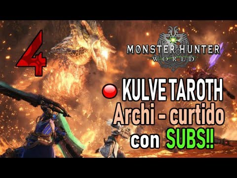 DIRECTO: KULVE TAROTH ARCHI - CURTIDO con SUBS! (Round 4) - Monster Hunter World (Gameplay Español) thumbnail