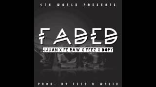 JJuan x Fe Raw x Feez x Dopy - Faded