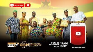 Ghana Our Motherland - Second Edition - #GhanaToTheWorld