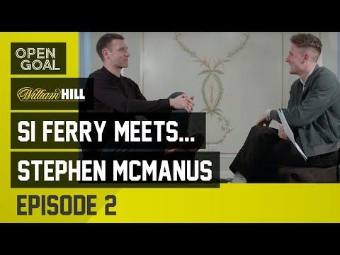 Si Ferry Meets... Stephen McManus Episode 2