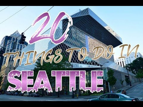 Top 20 Things To Do In Seattle, Washington