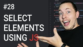 28: Select HTML Elements Using JavaScript   Document Object Model Tutorial   JavaScript Tutorial