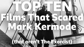 Top Ten:  Films that scared Mark Kermode