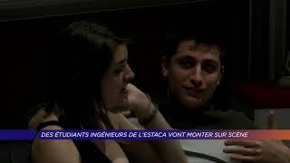 Yvelines | Des étudiants ingénieurs de l'Estaca vont monter sur scène