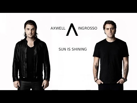 Axwell /\ Ingrosso - Sun Is Shining [1 Hour Version]