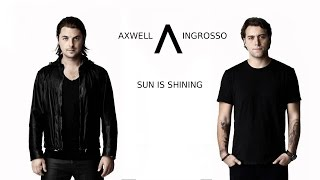 Download Axwell /\ Ingrosso - Sun Is Shining [1 Hour Version] Mp3 and Videos