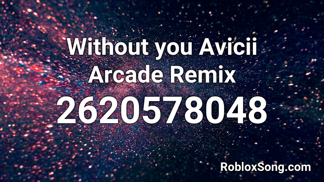 Time Nf Roblox Id Code Without You Avicii Arcade Remix Roblox Id Roblox Music Code