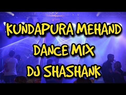 KUNDAPURA MEHANDI   DANCE MIX   DJ SHASHANK