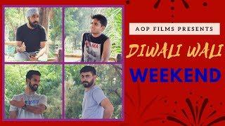 Diwali Wali Weekend | AOP FILMS | Gharwali Diwali |Diwali 2017  | Best Short Film