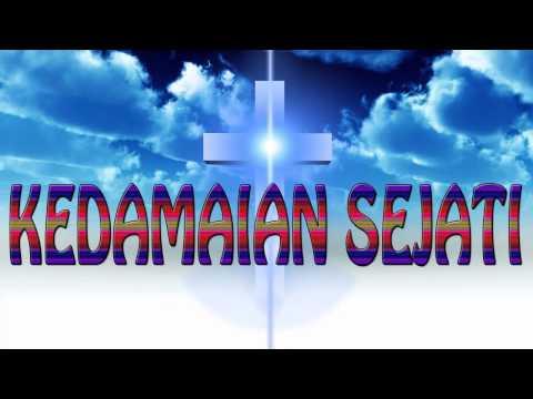Lagu Rohani Kristen - KEDAMAIAN SEJATI