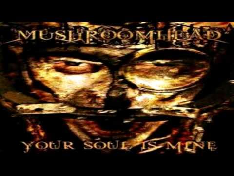 Mushroomhead: Your Soul Is Mine