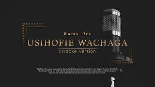 Rama Dee Usihofie Wachaga Karaoke