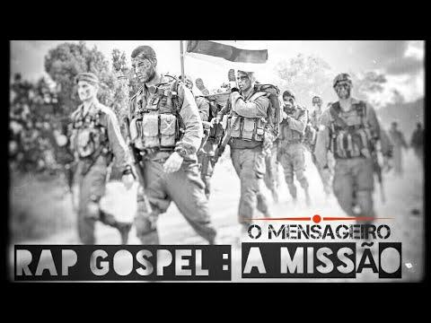 RAP GOSPEL     A MISSÃO     O MENSAGEIRO      LANÇAMENTO    2018 - 2019    DOWNLOAD MP3